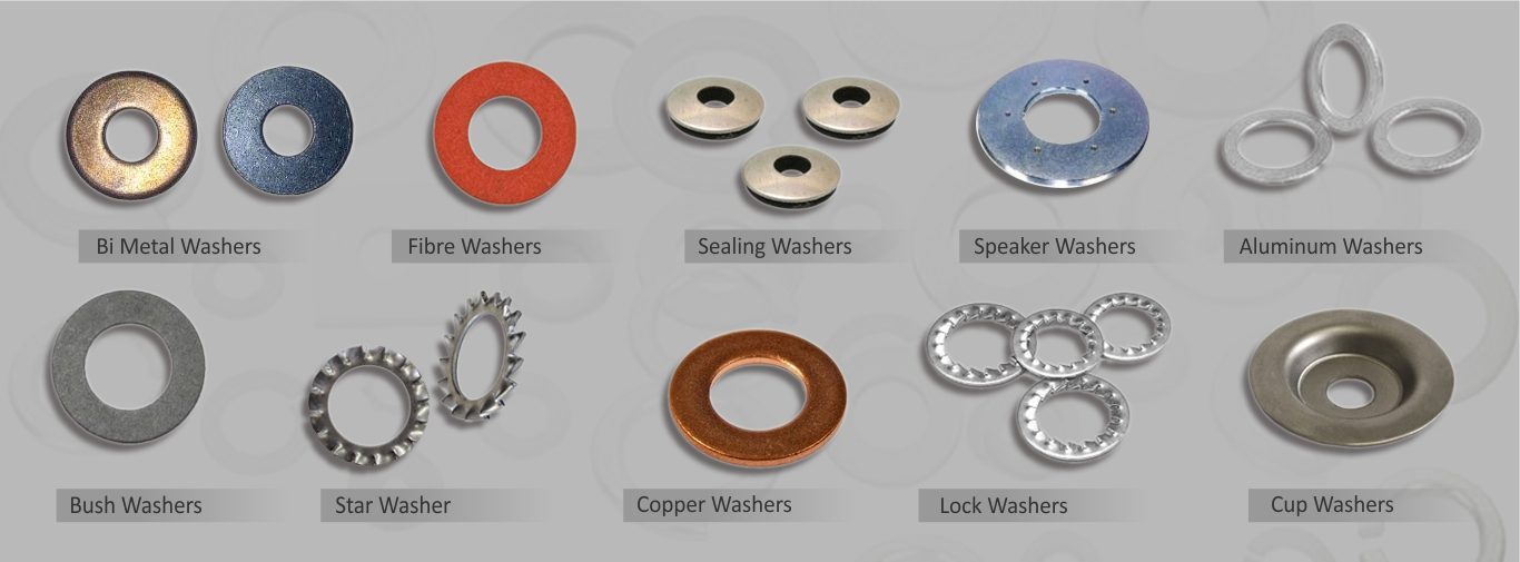 Bi Metal Washers, Fibre Washers, Sealing Washers, Speaker Washers, Aluminum Washers, Bush Washers, Star Washers, Copper Washers, Lock Washers, Cup Washers